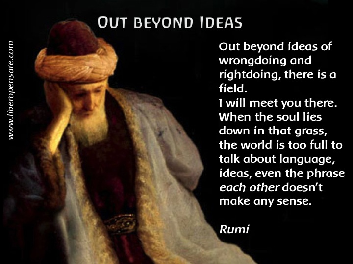 Out beyond Ideas Rumi